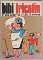 BIBI FRICOTIN  LORTAC ET LACROIX - BIBI FRICOTIN ET LES LUNETTES A LIRE LA PENSEE - EDITION 1980, VOIR LES SCANNERS - Bibi Fricotin