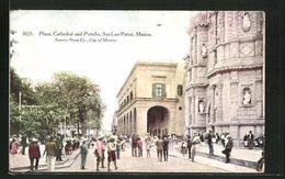 CPA San Luis Potosi, Plaza, Cathedral And Portales - México