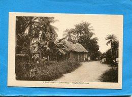 DAHOMEY- Porto Novo-route D'achoupa -animée Années 1910-20-édition Wolber - Dahomey