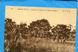 Haute Volta-village Indigène -peuplement De Roniers -a Voyagé En 1926-édition  Lévy - Burkina Faso