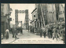 CPA - Guerre 1914 - CREIL - Rue De La République Et Entrée Du Nouveau Pont De Fer, Très Animé - Guerre 1914-18