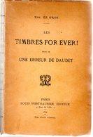 Eugene Le Gros  : Les Timbres For Ever 1897  237 P  RARE RARE RARE état Superbe - Specialized Literature