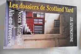 Livre Noces Mortelles A Aix-en-Provence De J.B. Livingstone - Les Dossiers De Scotland Yard - Tres Bon Etat - Gerard De Villiers