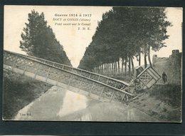 CPA - Guerre 1914 à 1917 - BOUY Et CONIN - Pont Sauté Sur Le Canal, Animé - Guerre 1914-18