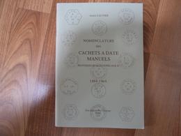 Nomenclature Des Cachets à Date Manuels - Lautier 1984 - 72 Pages - France