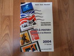 Catalogue Des Entiers & Prêt à Poster France Et Monaco - Storch-Sinais-Monottoli 2004 - 504 Pages - France