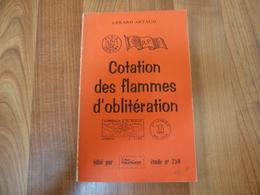 Cotation Des Flammes D'oblitération - Gérard Artaud - 90 Pages - étude N°250 - France