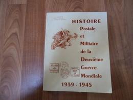 Histoire Postale Et Militaire De La Deuxième Guerre Mondiale - Deloste 1980 - 142 Pages - France
