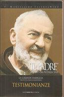 IL PADRE SAN PIO DA PIETRALCINA3  Marcellino Iasenzaniro  Edizioni Padre Pio Da Pietralcina - Religion