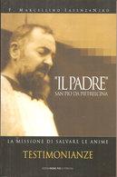 IL PADRE SAN PIO DA PIETRELCINA 1  Marcellino Iasenzaniro  Edizioni Padre Pio Da Pietralcina - Religion