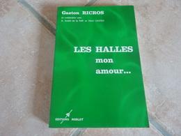 Les Halles Mon Amour - Gaston Ricros - Histoire