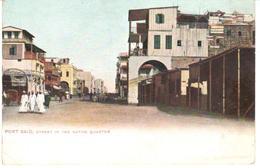 POSTAL   PORT SAID  -EGIPTO  -STREET IN THE NATIVE QUARTER  (CALLE EN UN BARRIO NATIVO) - Puerto Saíd