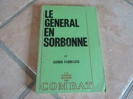 Le Général En Sorbonne - Alfred Fabre-Luce - Histoire