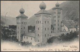 Le Château, Brigue, Valais, 1904 - Burgy U/B CPA - VS Valais