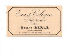ETIQUETTE NEUVE EAU DE COLOGNE SUPERIEURE HENRI BERLE LYON - Etiquettes