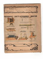 Cahier école,  1903, Complet, Illustration  PHOTOGRAPHIE  Lunette Astronomique....  TB état - Blotters