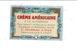 ETIQUETTE NEUVE CREME AMERICAINE F. MOREAU LYON - Etiquettes