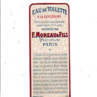 ETIQUETTE NEUVE EAU DE TOILETTE A LA GLYCERINE F. MOREAU PARIS - Etiquettes