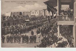 435-Tripoli-Libia-Africa-ex Colonie Italiane-Militaria-Guerra Italo-Turca-Ingresso Trionfale Delle Truppe-11-10-1911 - Libya