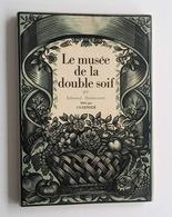 Le Musée De La Double Soif / Edmond Haraucourt. - Paris : Cusenier, 1925 - Books, Magazines, Comics
