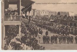 444-Tripoli-Libia-Africa-ex Colonie Italiane-Militaria-Guerra Italo-Turca-Ingresso Trionfale Truppe 11 Ottobre 1911 - Libya