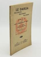 Le Dahlia ; Notice Sur La Fécondation Du Dahlia / Rivoire Père Et Fils ; R. Gérard. -  Paris : Librairie Agricole - Books, Magazines, Comics