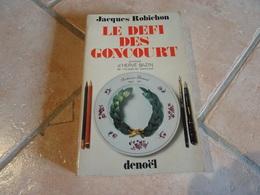Le Défi Des Goncourt - Jacques Robichon - Autres