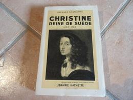 Christine Reine De Suède 1626-1689 - Jacques Castelnau - Histoire