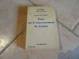 Essai Sur Le Gouvernement De Demain - Henri, Comte De Paris - Histoire
