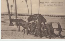 469-Tripoli-Libia-Africa-ex Colonie Italiane-Militaria-Guerra Italo-Turca-Per Raggiungere L' Accampamento - Libya