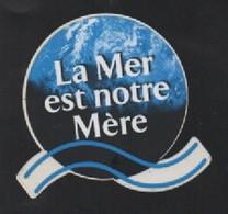 LA MER EST NOTRE MERE - AUTOCOLLANT REF: 1007 - Autocollants