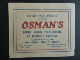 VIEUX PAPIER EGYPTE PORT SAID CARTE OSMAN,S GRANDE MAISON HABILLEMENTS ORIENTAUX, CONFECTION (sous Protectorat)  Clas 3. - Documents Historiques