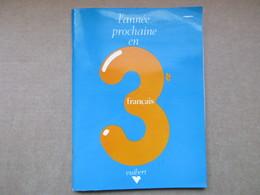 """L'année Prochaine En 3e """"Français"""" / éditions Vuibert De 1982 - 12-18 Years Old"""