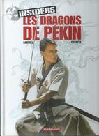 """INSIDERS  """" LE DRAGONS DE PEKIN """" - BARTOLL / GARRETA  - E.O  MARS 2009  DARGAUD - Non Classificati"""