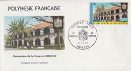 Enveloppe  FDC  1er Jour  POLYNESIE   Centenaire  De  La  Caserne  BROCHE  1987 - FDC