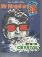 "MAGELLAN  "" OPERATION CRYSTAL "" - GERI / DUCHATEAU - E.O   SEPTEMBRE 1972  DARGAUD - Magellan"