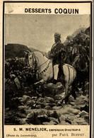 CHROMO  DESSERTS COQUIN  SAINTE-SAVINE S. M. MENELICK EMPEREUR D'ETHIOPIE MUSEE DU LUXEMBOURG PAR PAUL BUFFET - Otros