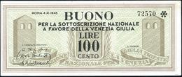BUONI PARTIGIANI  Friuli Venezia Giulia 100 Lire 04/11/1945 Gav. 70 RR C.L.N.  Lieve Macchia Al R. Lotto 2215 - Italien