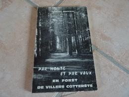 Par Monts Et Par Vaux En Forêt De Villers Cotterêts - Cultural