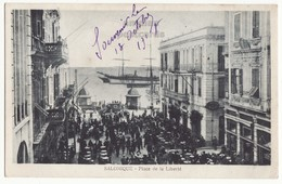 GREECE THESSALONIKI SALONICA, PLACE DE LIBERTE, LIBERTY SQUARE SALONIQUE C1917 Vintage Postcard - Greece