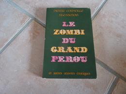 Le Zombi Du Grand-perou Et Autres Oeuvres érotiques - Pierre Corneille Blessebois - Books, Magazines, Comics