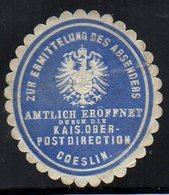SIEGELMARKE GERMANY, COESLIN - AMTLICH EROFFNET KAIS.OBER-POSTDIRECTION - Vignettes De Fantaisie