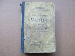 """Asie, Afrique, Amérique Et L'Océanie """"Géographie"""" (L. Grégoire) éditions Garnier Frères De 1876 - Books, Magazines, Comics"""