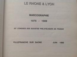 Catalogue Marcographie Lyon Rhône 1876-1989 - Francia