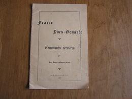 FRAIRE YVES GOMEZEE Communes Ferrières René Adam & Edouard Gérard 1957 Exemplaire N° 141 / 150 Régionalisme Rare ! - Culture