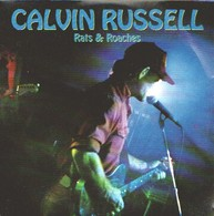 Calvin RUSSELL - Rats & Roaches - CD - Rock