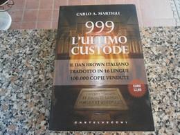 999 L'ultimo Custode - Carlo A. Martigli - Books, Magazines, Comics