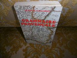 Xavier De FOURVIERES : GRAMMAIRE PROVENCALE Suivie D'un GUIDE De CONVERSATION , 1984 - Provence - Alpes-du-Sud
