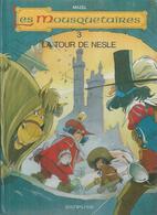 """LES MOUSQUETAIRES  """" LA TOUR DE NESLE """" - MAZEL - E.O   NOVEMBRE 1991  DUPUIS - Unclassified"""