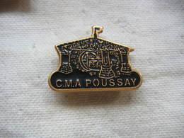Pin's CMA De POUSSAY (Chambre De Métiers Et De L'Artisanat) Dépt 88 Vosges - Administrations